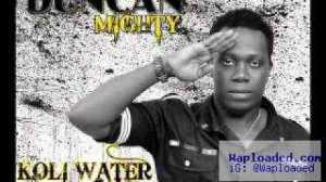Duncan Mighty - Koli Water Ft Queen Of Africa